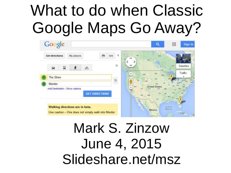 What to do when Classic Google Maps Go Away?