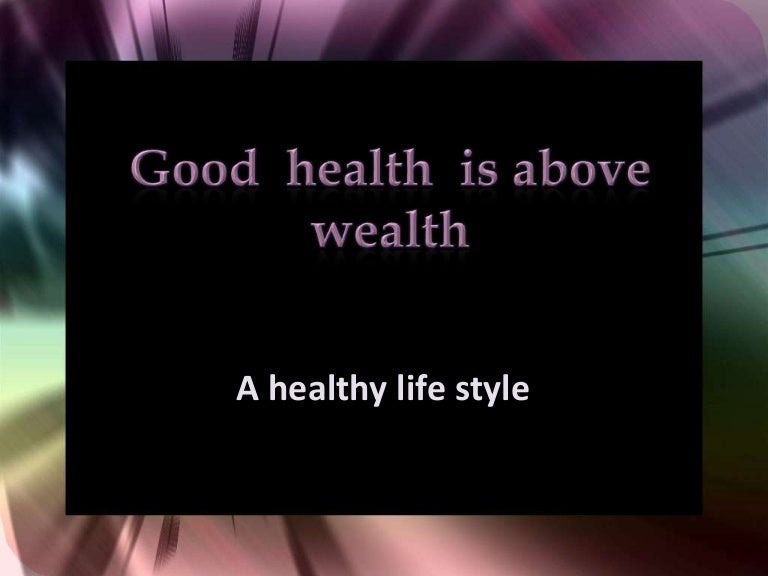 good health is above wealth essay