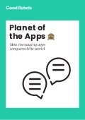 Planet of the Apps - How messaging apps conquered the world