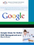 Google Glass for Better EHR Management and Much More