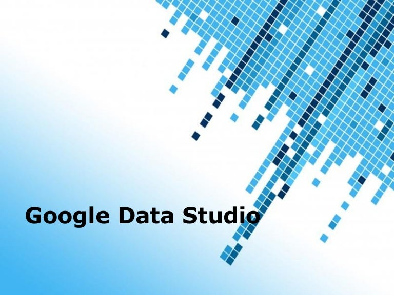 Google Data Studio  Tutorial