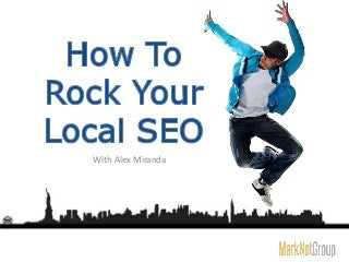 Google Local SEO - How To Rock Your Local SEO