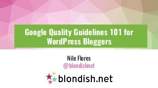 Google Quality Guidelines 101 for WordPress Bloggers