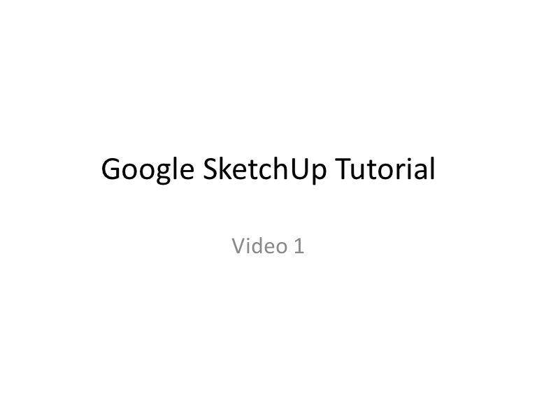 SketchUp Tutorial Storyboard - Video 1