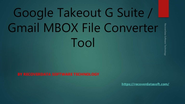 Google Takeout G Suite / Gmail MBOX Converter - Import Gmail