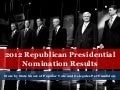 Gop 2012 nomination votes delegates (update, 04.04.12)