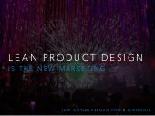 Lean Product design is the New Marketing