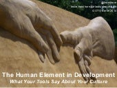 The Human Element in Development: What Your Tools Say About Your Culture