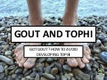 Gout and Tophi