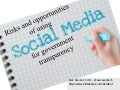 Risks and opportunities for using social media for government transparency