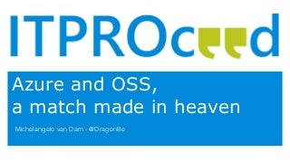 Azure and OSS, a match made in heaven