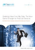 Grabbing Value from Big Data: The New Game Changer for Financial Services