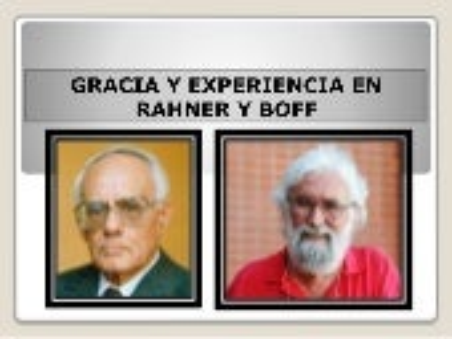 Gracia y Experiencia en Karl Rahner y Leonardo Boff