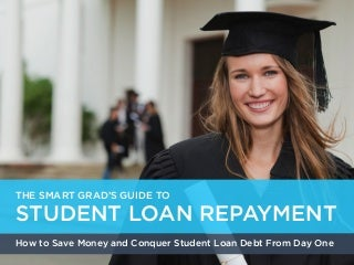 The Smart Grad's Guide to Student Loan Repayment