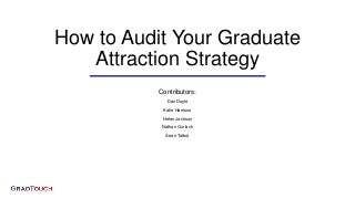 How to Audit Your Graduate Attraction Strategy