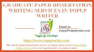 Graduate paper dissertation writing services in topup writer