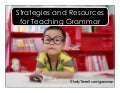 Strategies and Resources for Teaching Grammar