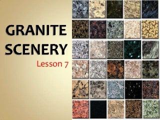 granite scenery lesson 7