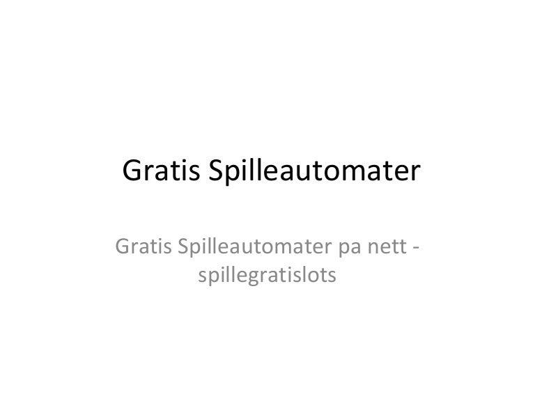 Gratis spilleautomater p? nett
