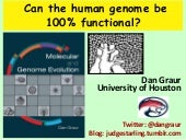 Dan Graur - Can the human genome be 100% functional?