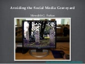 Avoiding the Social Media Graveyard