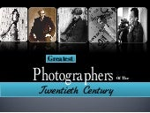 Greatest Photographers of the 20th Century