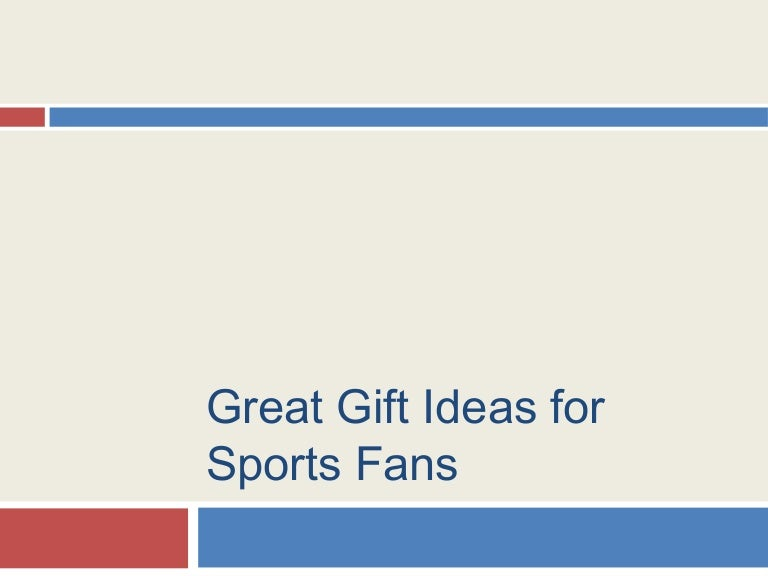 Great Gift Ideas For Sports Fans
