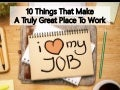 10 Things That Make A Truly Great Place To Work