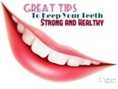 Oral Health - Great Tips To Keep Your Teeth Strong And Healthy