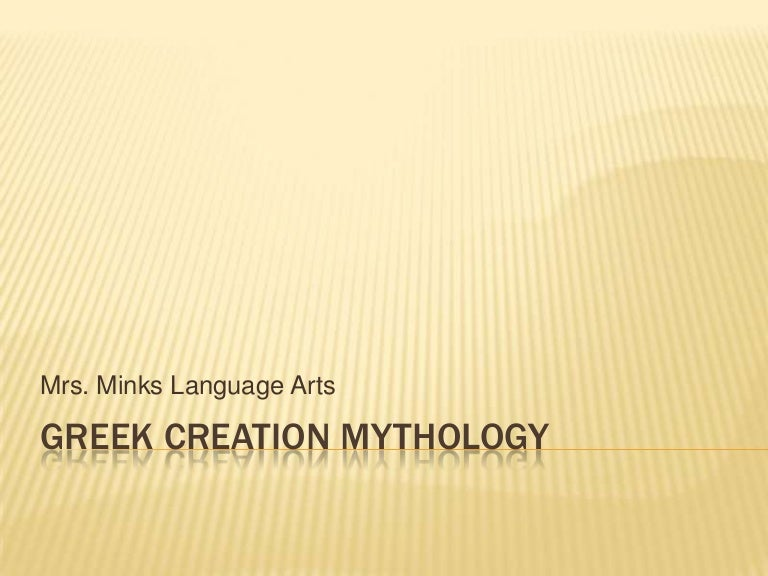 greek creation myth essay Creation story essay lyrics the genesis and greek myth creation have very similar archetypes they both had heroes, the genesis creation was god because he created created life on the empty earth, and he created the first human beings on the earth(adam and eve.
