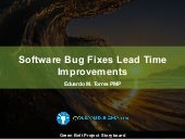 PROJECT STORYBOARD: Reducing Software Bug Fix Lead Time From 25 to 15 days