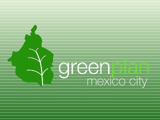 Creating and Implementing Green Plans: Mexico City Case Study