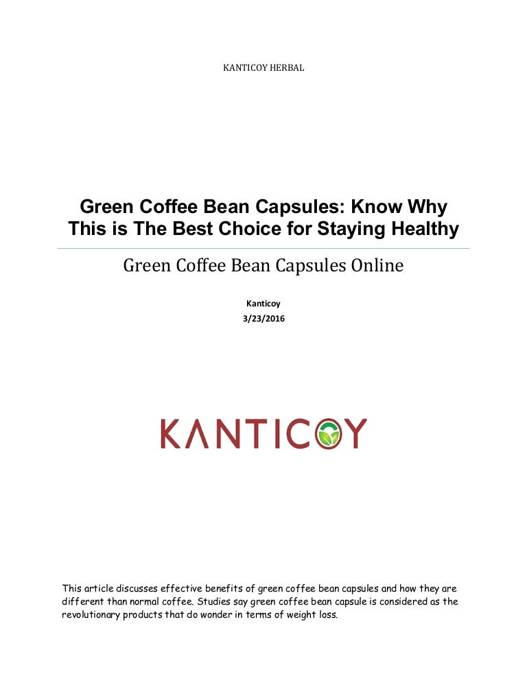 Green Coffee Bean Capsules Know Why This Is The Best Choice For Stay