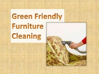 Green friendly furniture cleaning