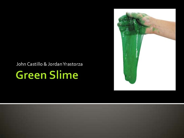 Green slime greenslime 120607224554 phpapp01 thumbnail 4gcb1339111996 ccuart Image collections
