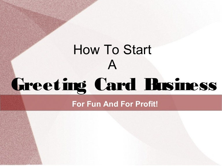 How To Start A Greeting Card Business For Fun & Profit