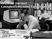 What Your Overused Catchphrase/Buzzword Says About You