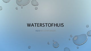 Groep 3 - H2OME CONTAINER