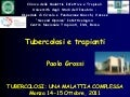 "PPT Grossi ""Tuberculosis and transplants"""