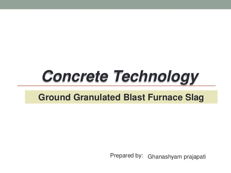 Blast Furnace Slag Asbestos : Ground granulated blast furnace slag