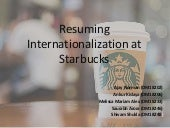 starbucks internationalisation process Starbucks corporation in china company overview starbucks corporation is one of the most famous coffee retailers in the world literature by examining the internationalisation process of zara.