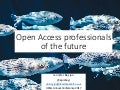 UKSG Conference 2017 Breakout - Open Access professionals of the future - Jennifer Bayjoo