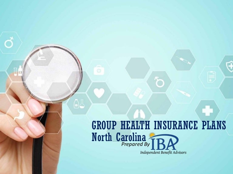 Group Health Insurance Plans North Carolina by Independent ...