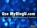 Grow Twitter Presence with MyBlogU