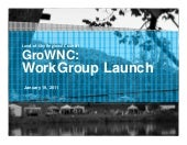 GroWNC Workgroup Launch Presentation
