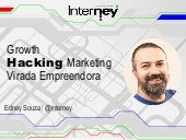 Growth Hacking Marketing - Virada Empreendedora 2017