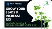 Grow your leads and increase roi  candidate nurturing & conversion secrets from the pros.