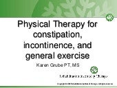 Physical Therapy for Constipation, Incontinence, and General Exercise