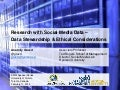 Research with Social Media Data: Stewardship & Ethical Considerations