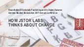 How JSTOR Labs Thinks about Change - German Studies Association 2017 Annual Conference